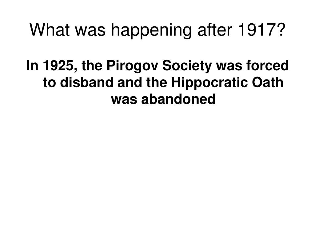 What was happening after 1917?