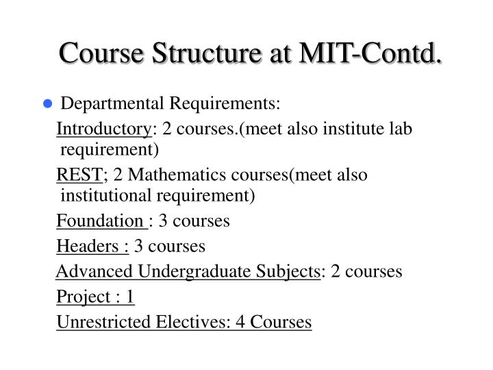 Course Structure at MIT-Contd.