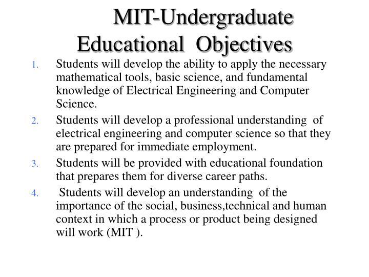 MIT-Undergraduate Educational  Objectives