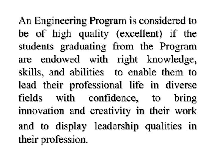 An Engineering Program is considered to be of high quality (excellent) if the students graduating fr...