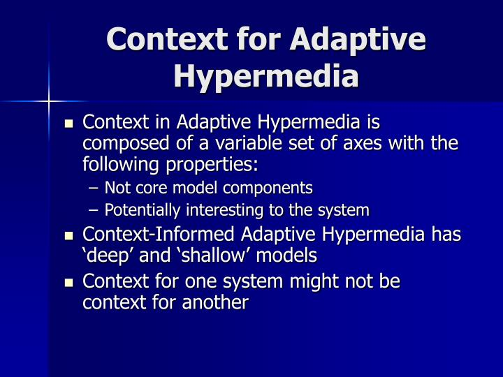 Context for Adaptive Hypermedia