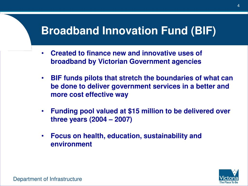Broadband Innovation Fund (BIF)