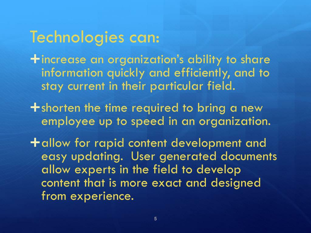 Technologies can: