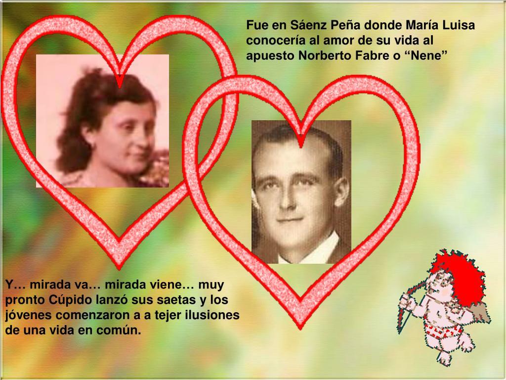 """Fue en Sáenz Peña donde María Luisa conocería al amor de su vida al apuesto Norberto Fabre o """"Nene"""""""