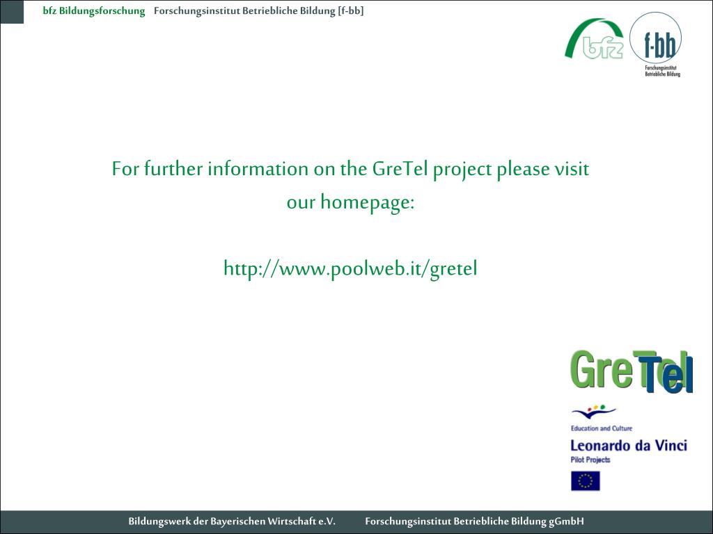 For further information on the GreTel project please visit our homepage: