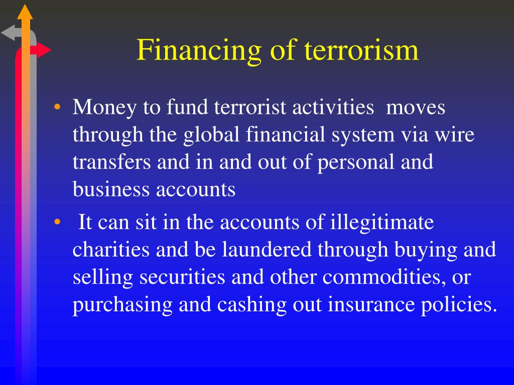 financing terrorism Following the 9/11 attacks, efforts to counter the financing of terrorism (cft) became a centerpiece of counterterrorism policy in the united states and in several european countries.