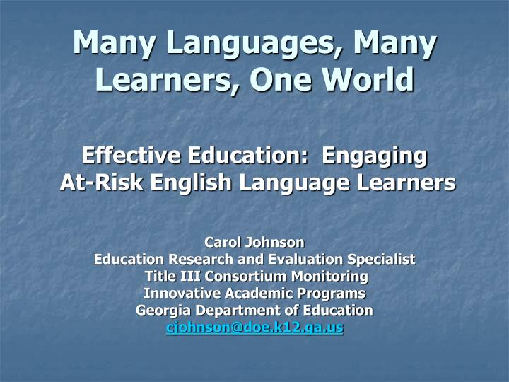 Many languages many learners one world