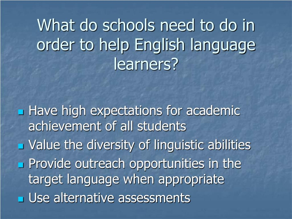 What do schools need to do in order to help English language learners?