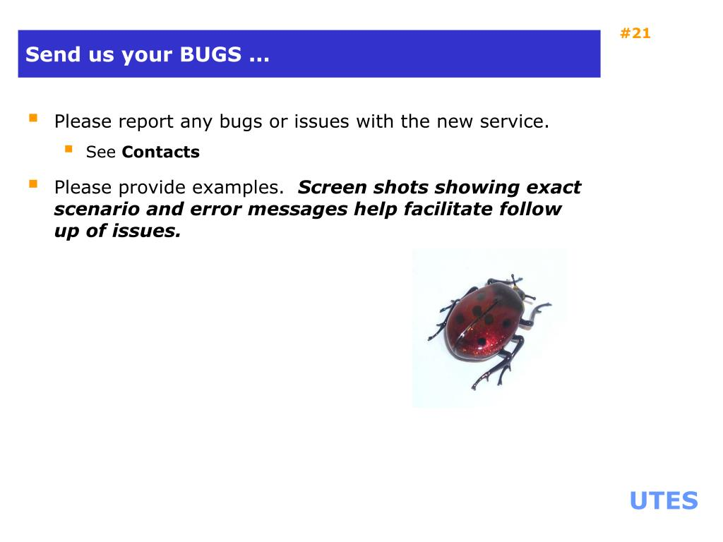 Send us your BUGS ...
