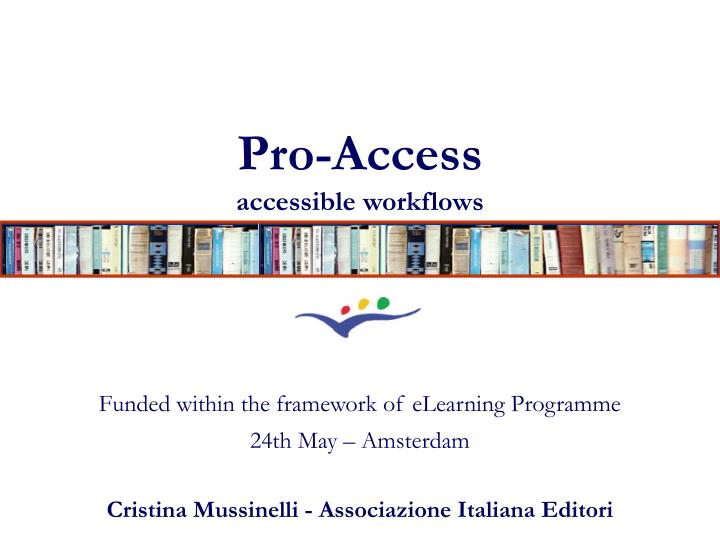 Pro access accessible workflows