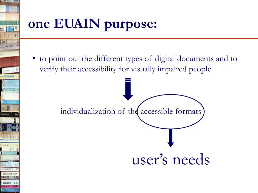 one EUAIN purpose: