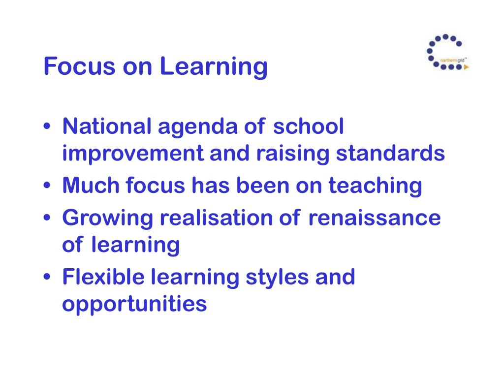Focus on Learning