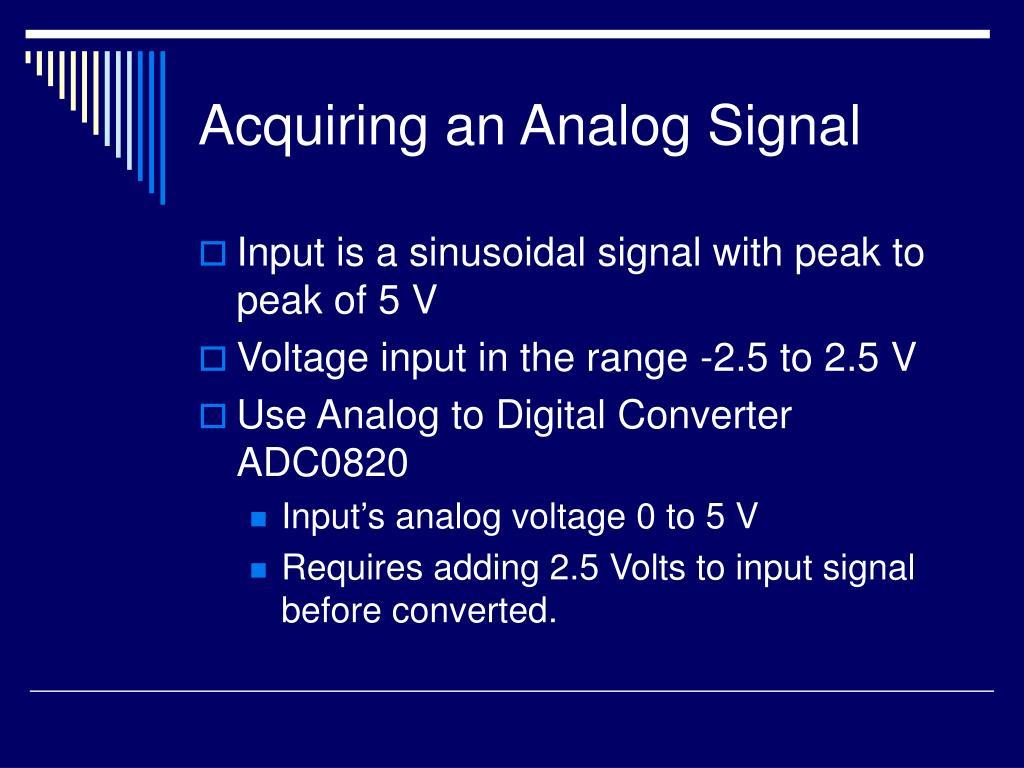 Acquiring an Analog Signal