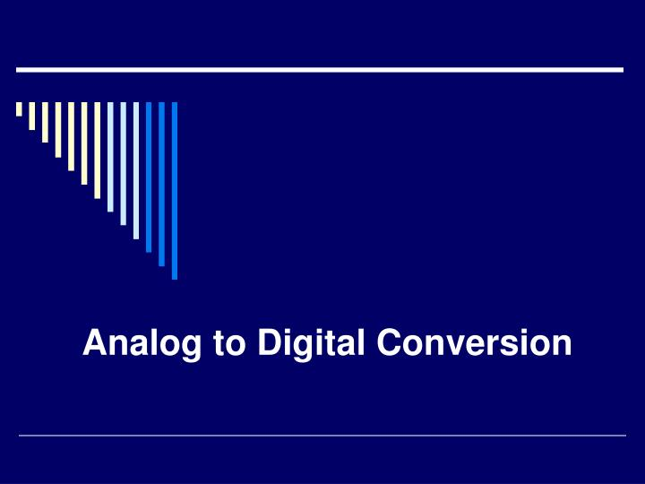 Analog to digital conversion l.jpg