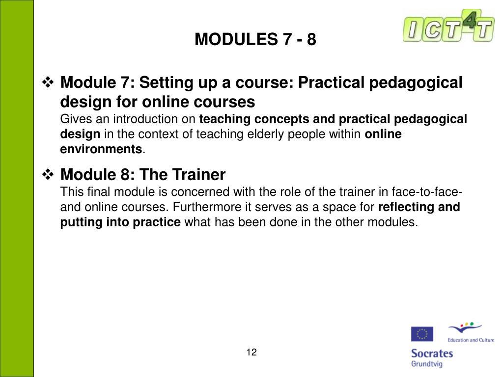 MODULES 7 - 8