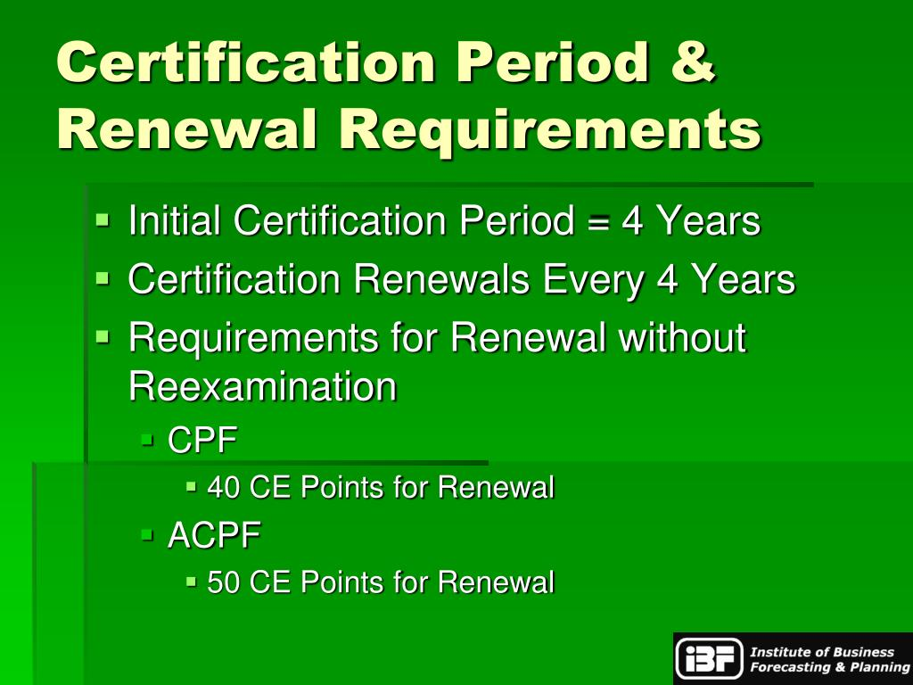 Certification Period &