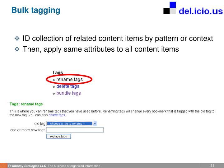Bulk tagging