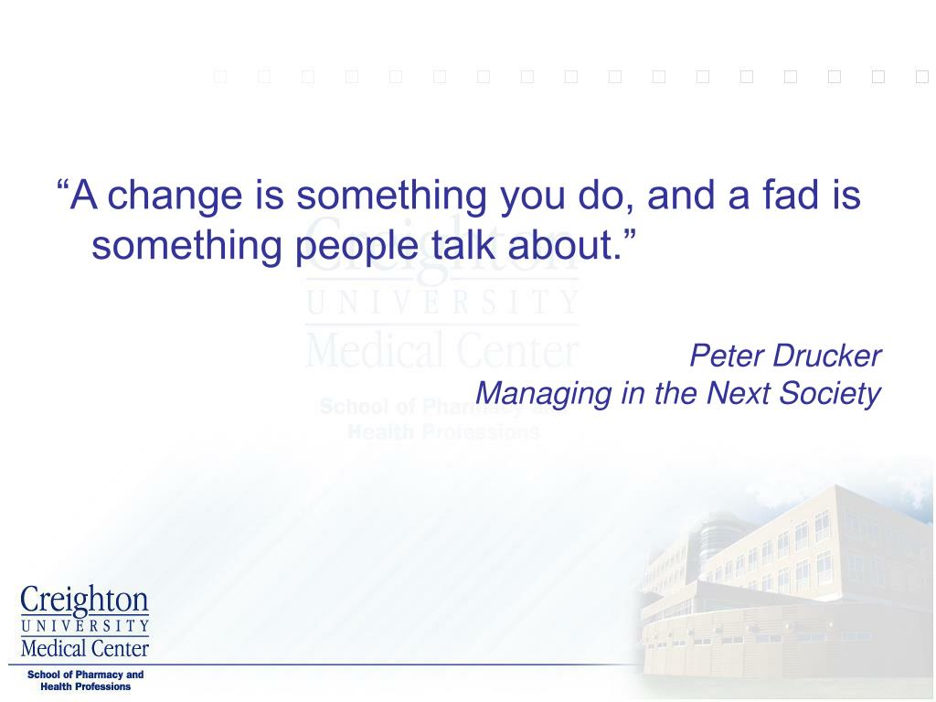 """A change is something you do, and a fad is something people talk about."""