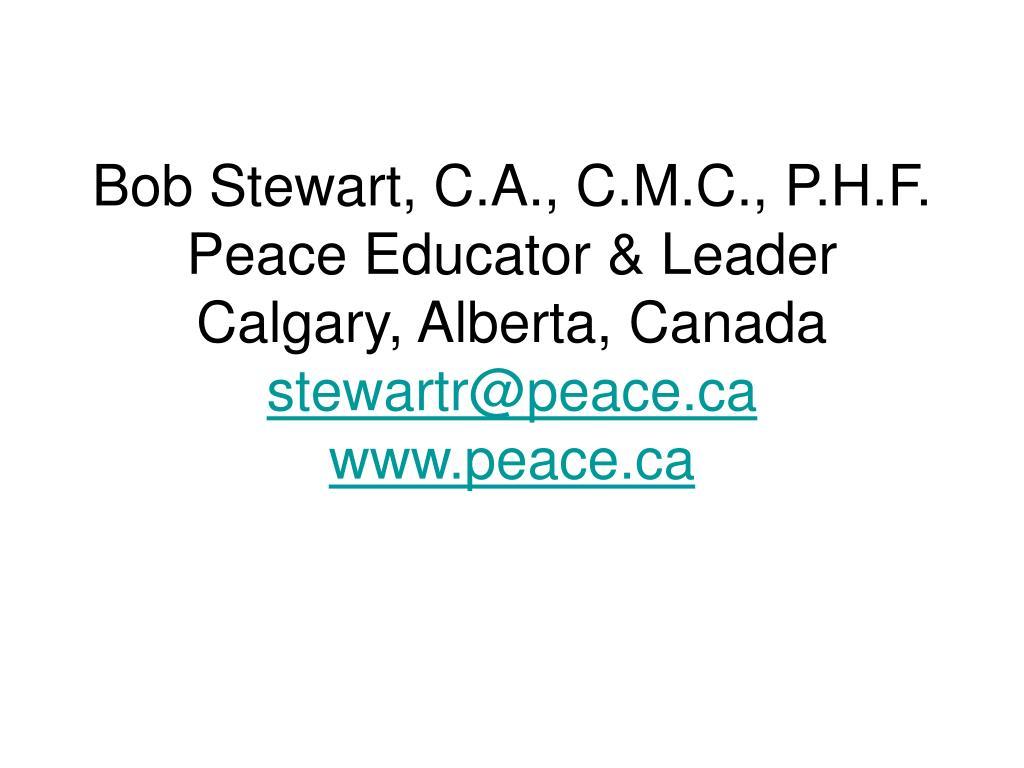 Bob Stewart, C.A., C.M.C., P.H.F.