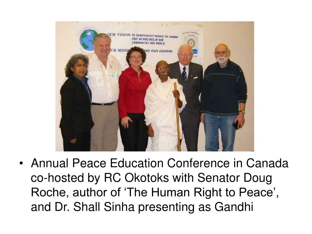 Annual Peace Education Conference in Canada co-hosted by RC Okotoks with Senator Doug Roche, author of 'The Human Right to Peace', and Dr. Shall Sinha presenting as Gandhi
