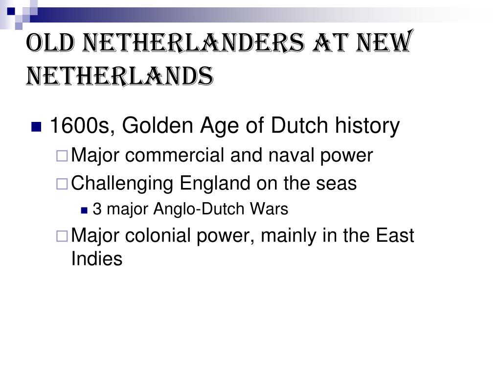 Old Netherlanders at New Netherlands