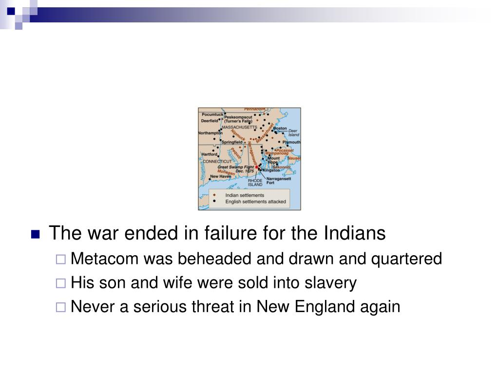 The war ended in failure for the Indians