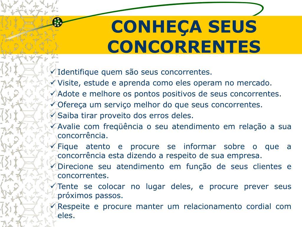 CONHEÇA SEUS CONCORRENTES