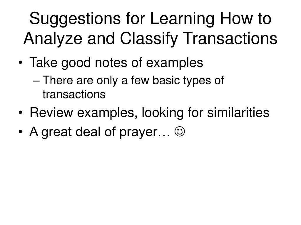 Suggestions for Learning How to Analyze and Classify Transactions
