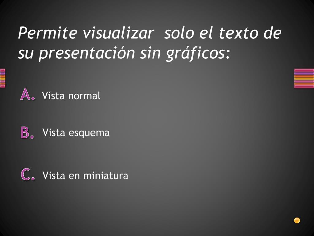 Permite visualizar  solo el texto de su presentación sin gráficos: