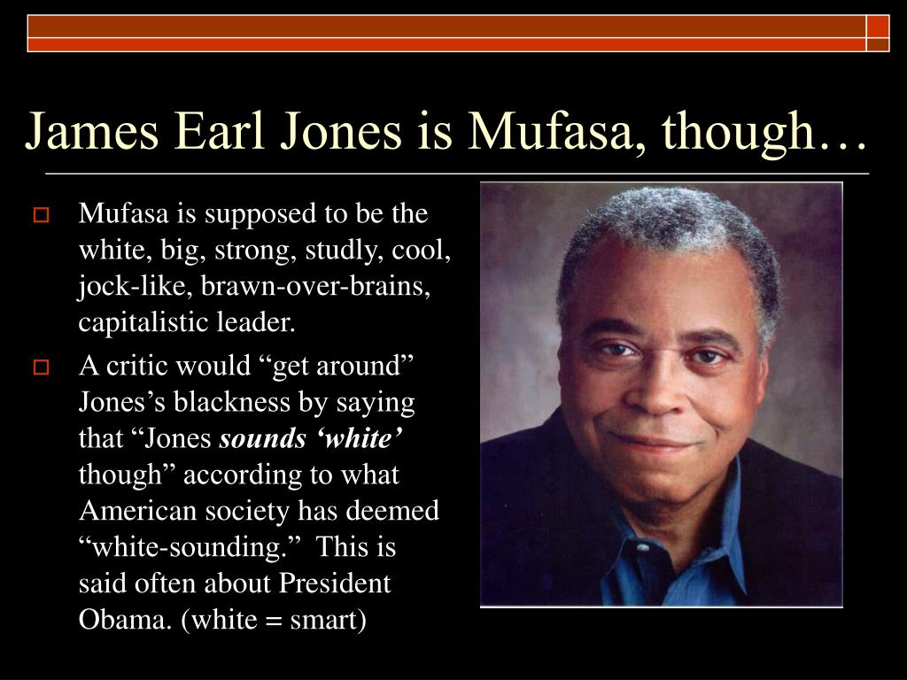 James Earl Jones is Mufasa, though…