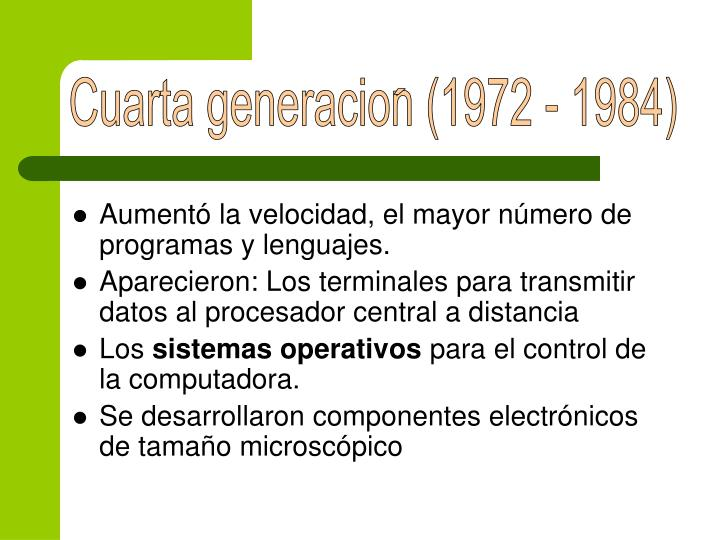 Cuarta generacion (1972 - 1984)