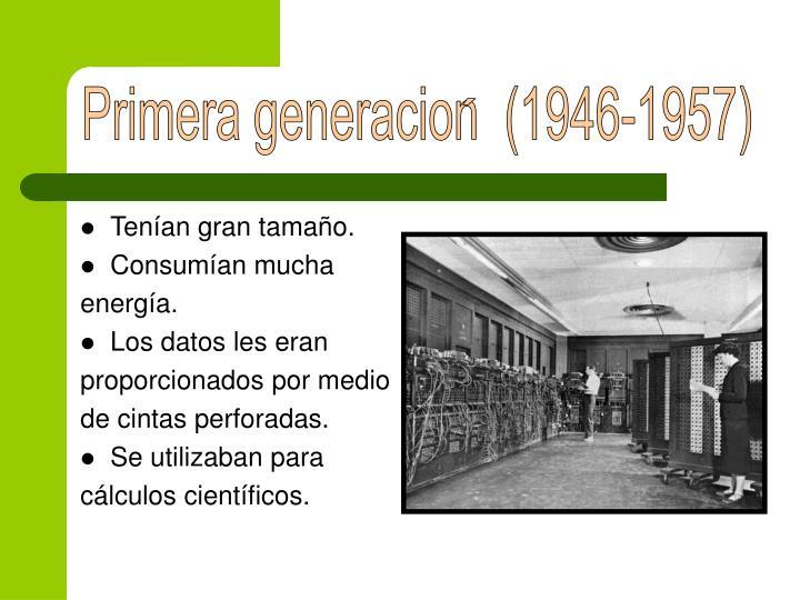 Primera generacion  (1946-1957)