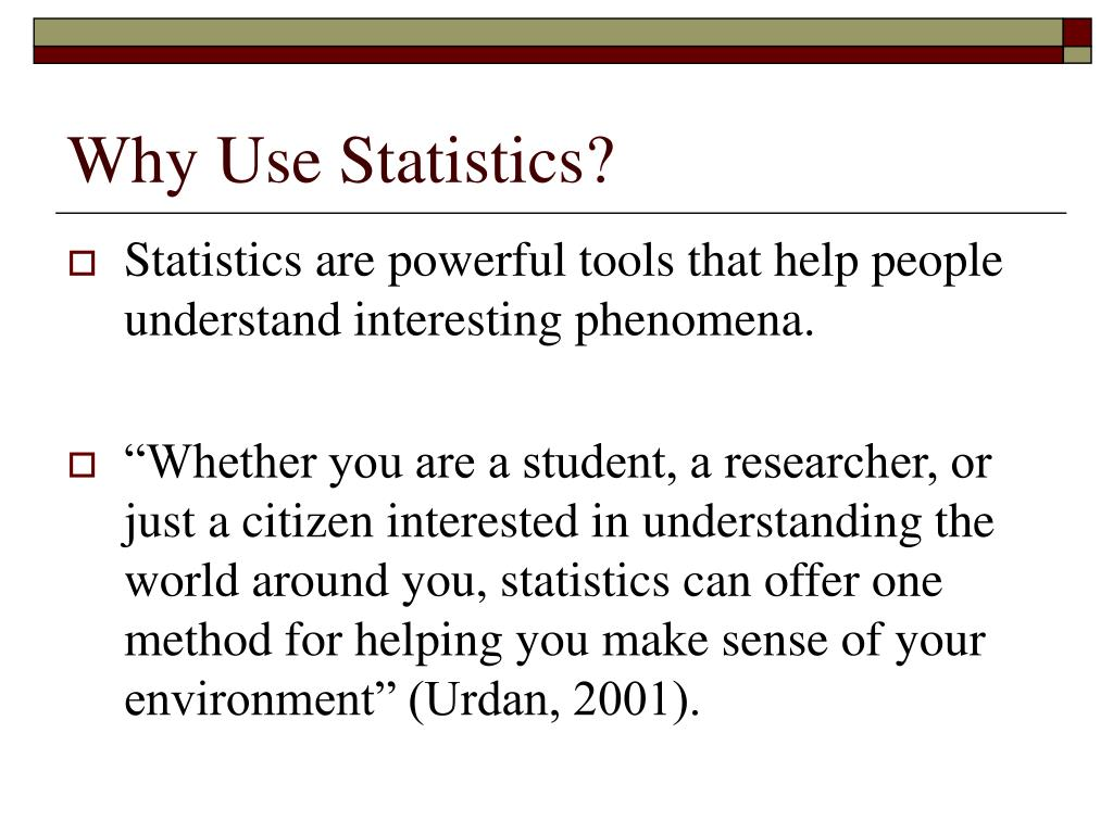 Why Use Statistics?