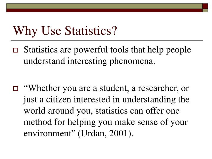 Why use statistics
