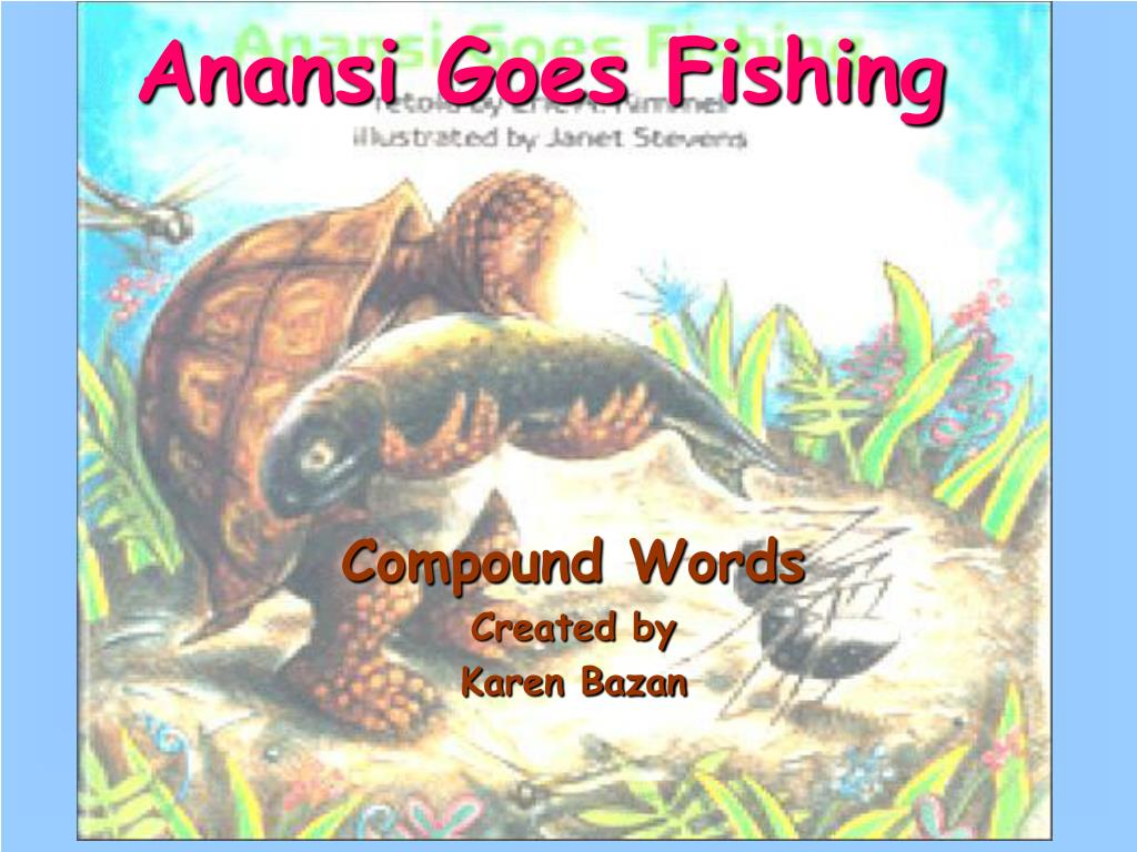 Ppt anansi goes fishing powerpoint presentation id 193071 for Anansi goes fishing