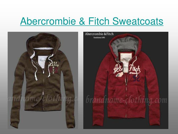 Abercrombie fitch sweatcoats