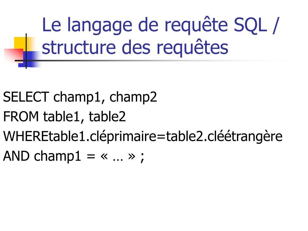 Le langage de requête SQL / structure des requêtes