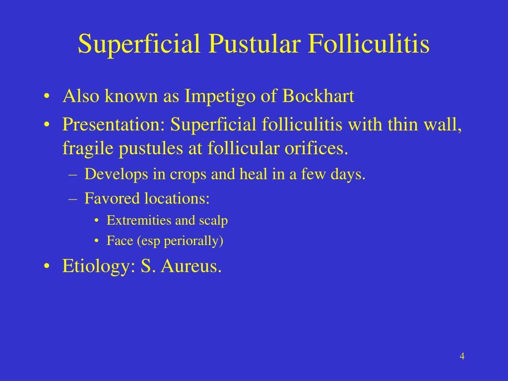 Superficial Pustular Folliculitis