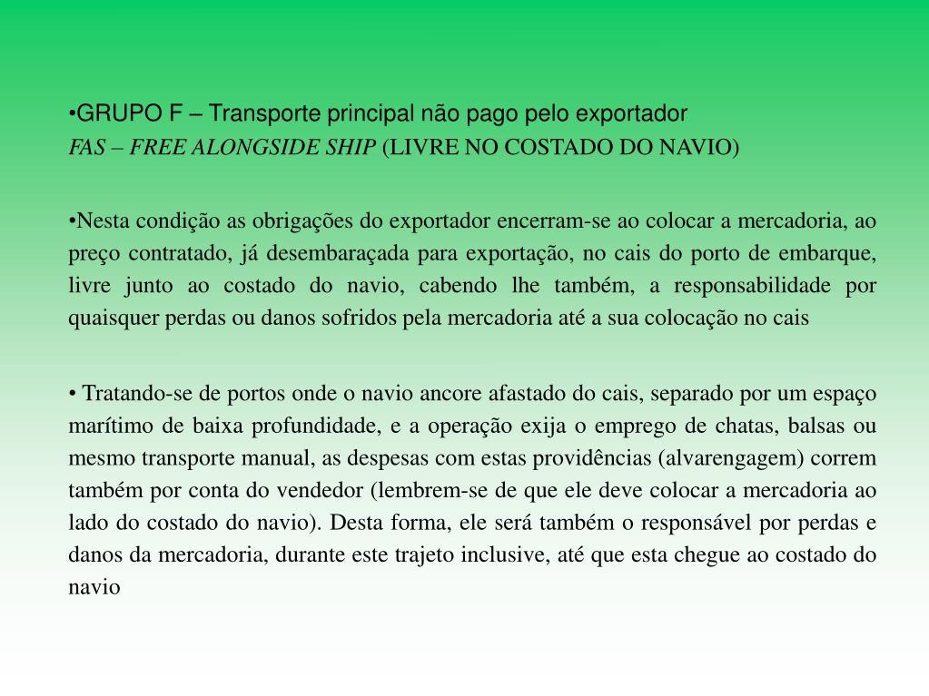 GRUPO F – Transporte principal não pago pelo exportador