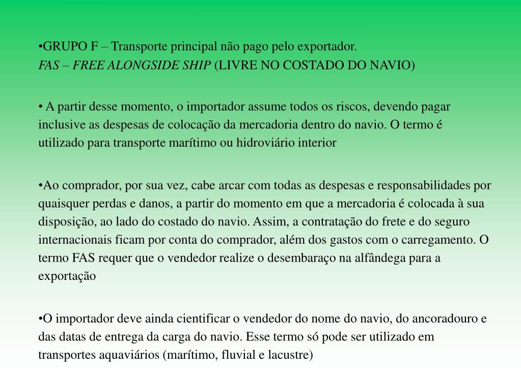 GRUPO F – Transporte principal não pago pelo exportador.