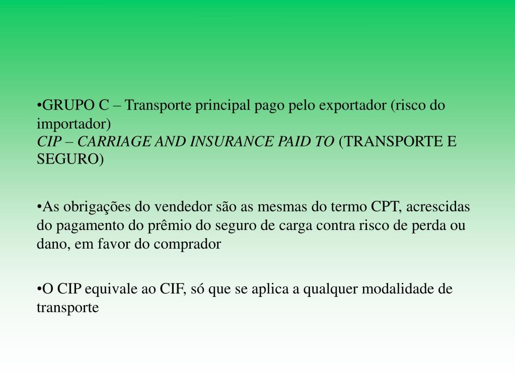GRUPO C – Transporte principal pago pelo exportador (risco do importador)