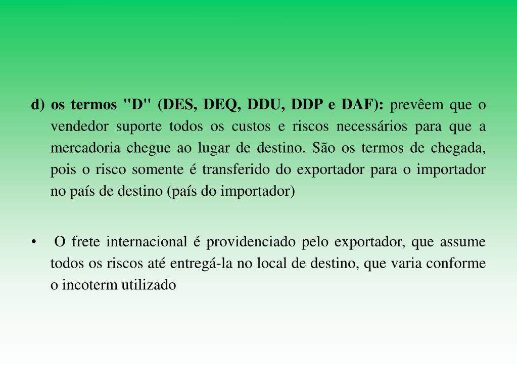 "d) os termos ""D"" (DES, DEQ, DDU, DDP e DAF):"
