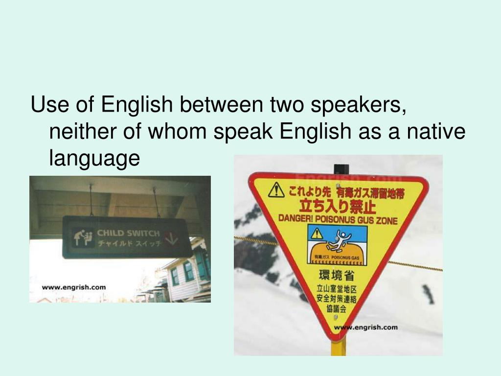 Use of English between two speakers, neither of whom speak English as a native language