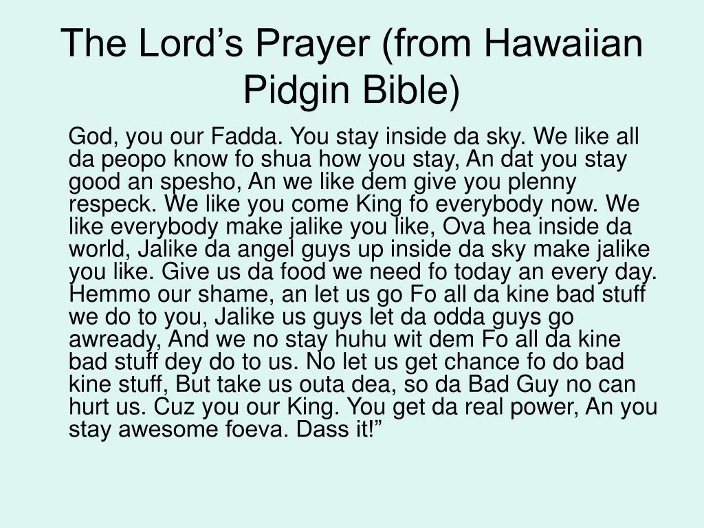 The Lord's Prayer (from Hawaiian Pidgin Bible)