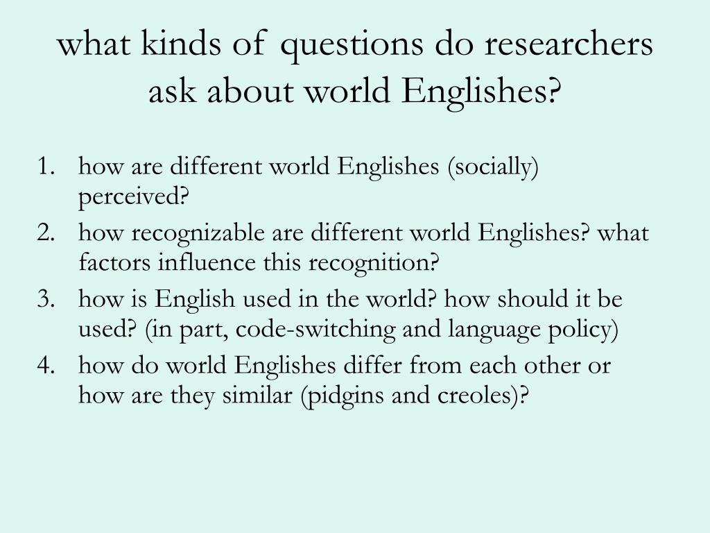 what kinds of questions do researchers ask about world Englishes?