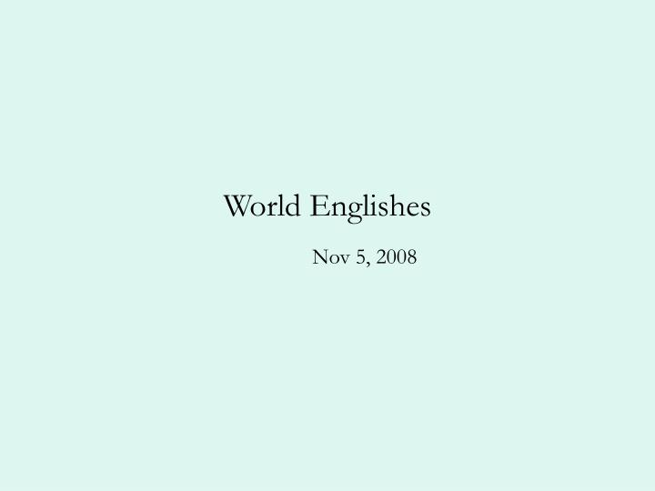 World englishes l.jpg