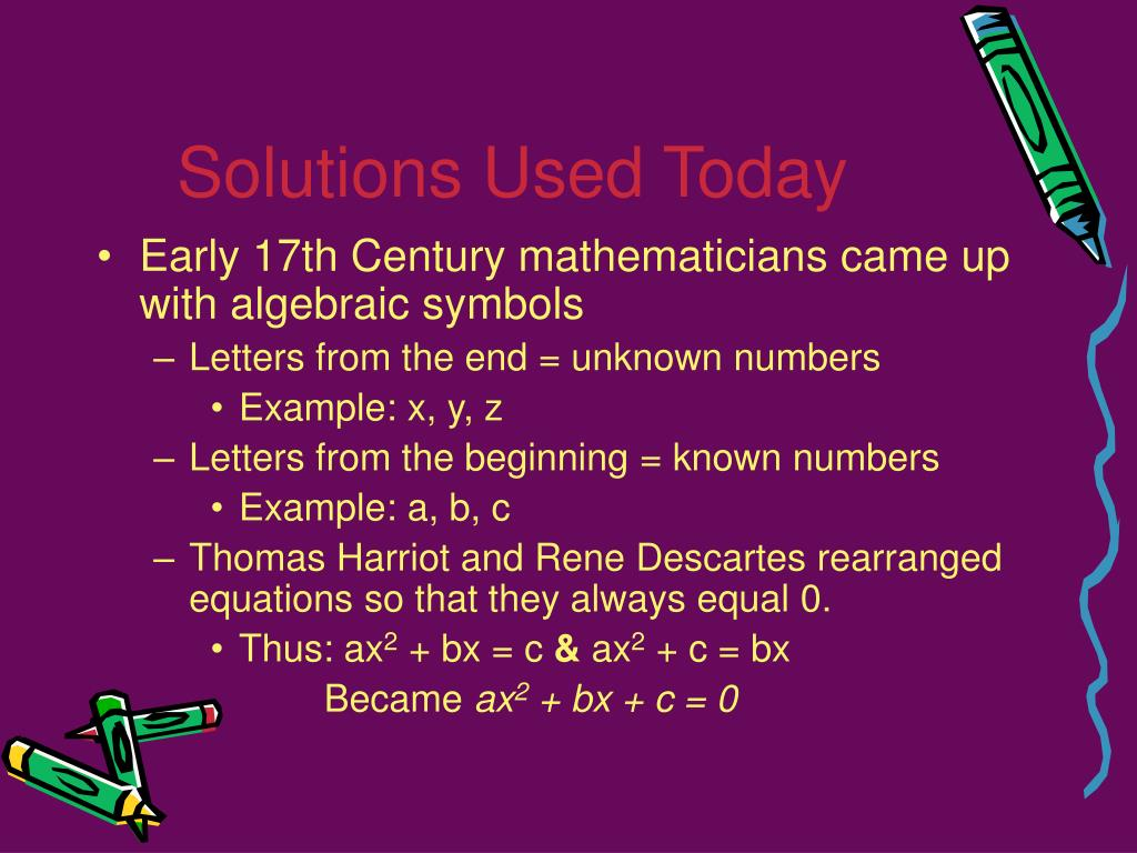 Solutions Used Today
