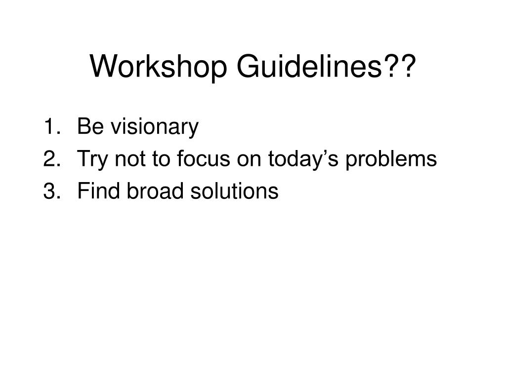 Workshop Guidelines??