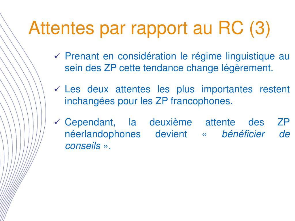 Attentes par rapport au RC (3)