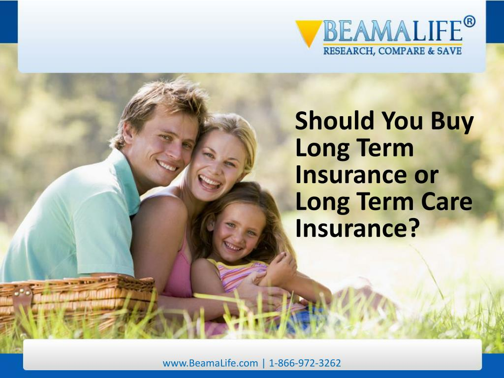 Should You Buy Long Term Insurance or Long Term Care Insurance?